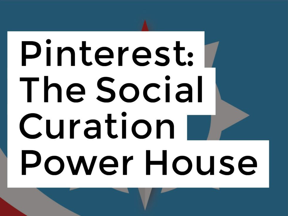 Pinterest The Social Curation Power House