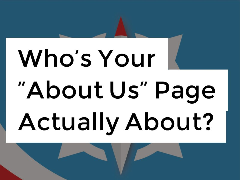 "Who's Your ""About Us"" Page Actually About"