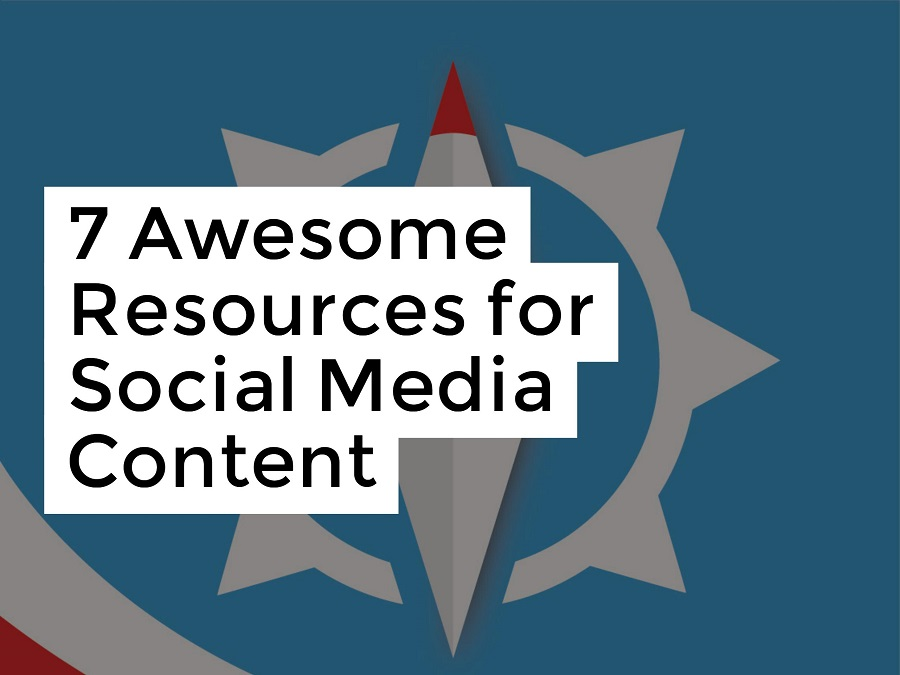 7 Awesome Resources for Social Media Content