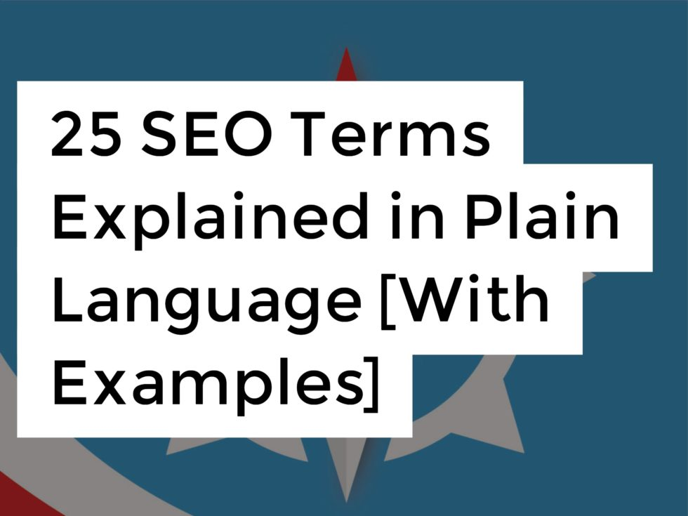 25 SEO Terms Explained in Plain Language [With Examples]
