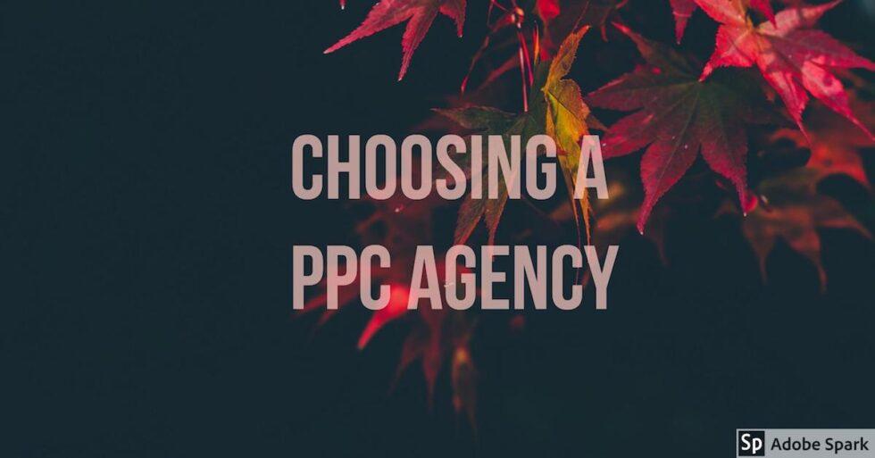 choosing a ppc agency